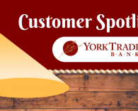 York Tradition's Bank Customer Spotlight