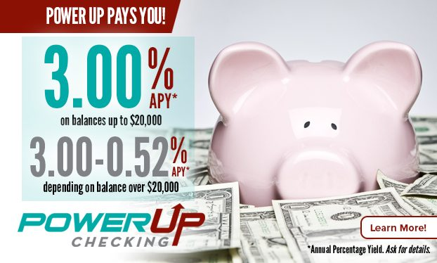 PowerUp Checking 3.00% APY