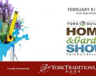 The 2019 Home and Garden show will take place at the York Expo Center from February 8 through 10