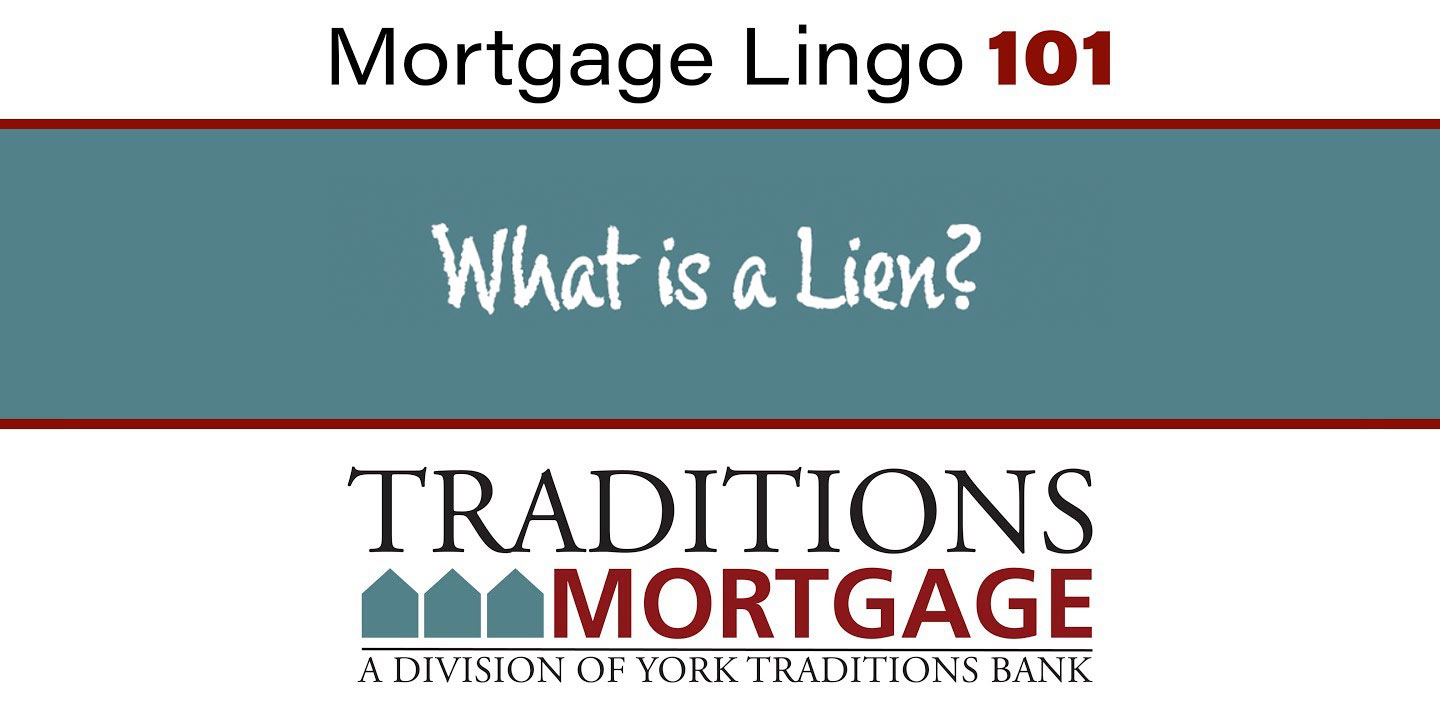 Mortgage Lingo 101 – What is a Lien?