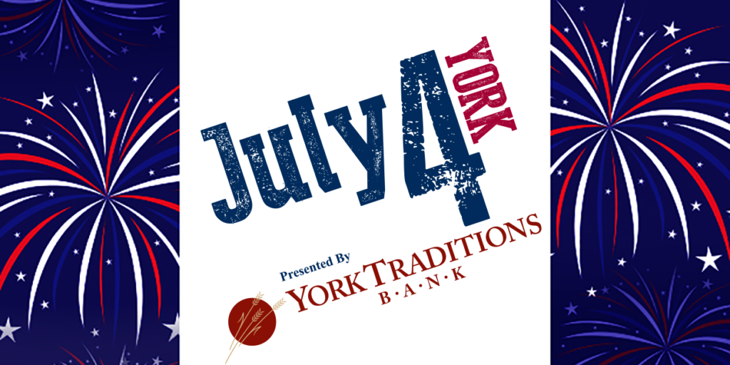 York Traditions Bank presents July4York!