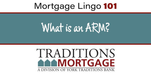 Mortgage Lingo 101 – What is an adjustable rate mortgage or ARM?