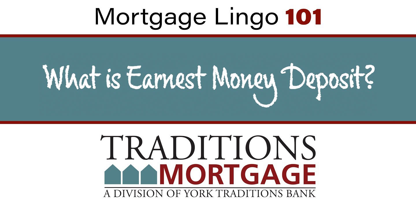 Mortgage Lingo 101 – What is Earnest Money Deposit?