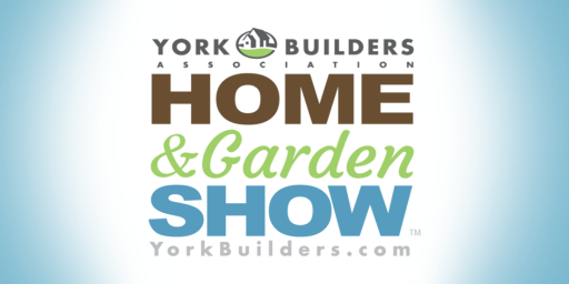 York Builders Association Home & Garden Show