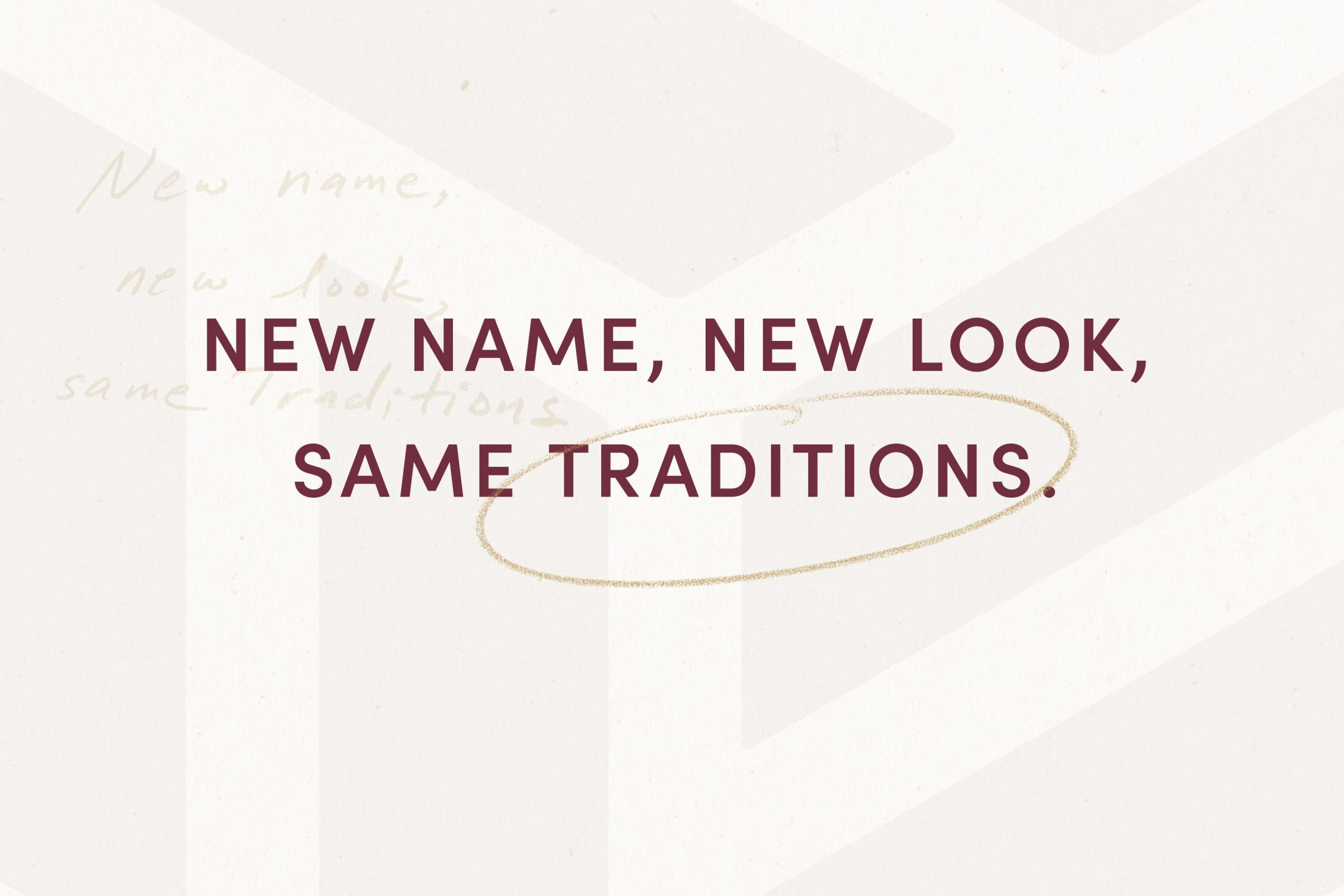 New name, new look, same traditions