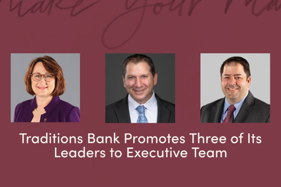 Traditions Bank Promotes Three of Its Leaders to Executive Team